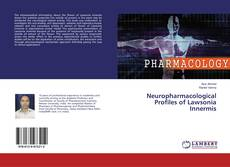 Bookcover of Neuropharmacological Profiles of Lawsonia Innermis