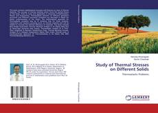 Bookcover of Study of Thermal Stresses on Different Solids