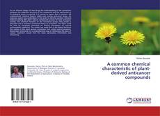 Bookcover of A common chemical characteristic of plant-derived anticancer compounds