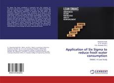Bookcover of Application of Six Sigma to reduce fresh water consumption