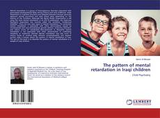 Bookcover of The pattern of mental retardation in Iraqi children