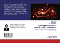 Bookcover of Effect of fertigation on growth of African marigold