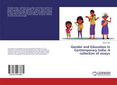 Bookcover of Gender and Education in Contemporary India: A collection of essays