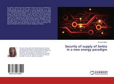 Bookcover of Security of supply of Serbia in a new energy paradigm