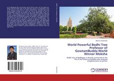 World Powerful Bodhi Tree Professor of GowtamBudda:World Winner Moksha kitap kapağı