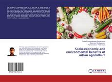 Bookcover of Socio-economic and environmental benefits of urban agriculture