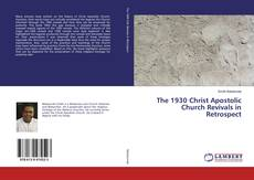 Bookcover of The 1930 Christ Apostolic Church Revivals in Retrospect