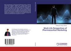 Bookcover of Work Life Perspectives of Pharmaceutical Marketing