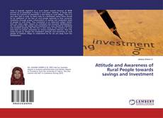 Bookcover of Attitude and Awareness of Rural People towards savings and Investment