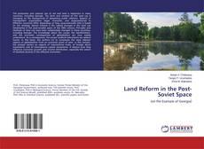 Обложка Land Reform in the Post-Soviet Space