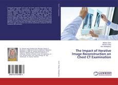 Обложка The Impact of Iterative Image Reconstruction on Chest CT Examination