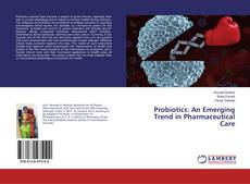 Bookcover of Probiotics: An Emerging Trend in Pharmaceutical Care