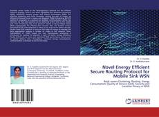 Bookcover of Novel Energy Efficient Secure Routing Protocol for Mobile Sink WSN