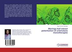 Bookcover of Moringa leaf extract potentiation of antimalaria monotherapies