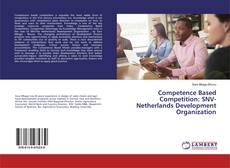 Buchcover von Competence Based Competition: SNV-Netherlands Development Organization