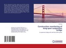Buchcover von Construction monitoring of long-span suspension bridge