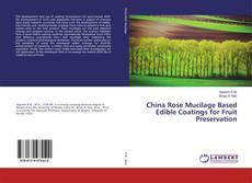 Borítókép a  China Rose Mucilage Based Edible Coatings for Fruit Preservation - hoz