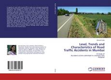 Couverture de Level, Trends and Characteristics of Road Traffic Accidents in Mumbai
