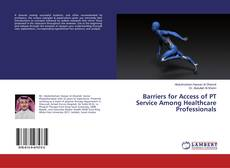 Bookcover of Barriers for Access of PT Service Among Healthcare Professionals