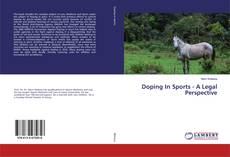 Bookcover of Doping In Sports - A Legal Perspective