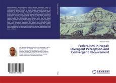 Portada del libro de Federalism in Nepal: Divergent Perception and Convergent Requirement