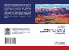Couverture de Histopathological and Biochemical Toxic Effect of malathion