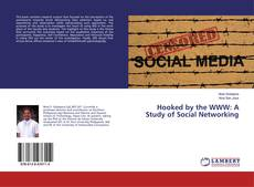 Couverture de Hooked by the WWW: A Study of Social Networking