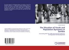 The Situation of Youth and Population Dynamics in Zambia的封面