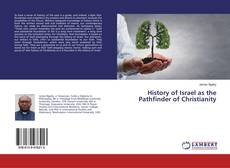 Bookcover of History of Israel as the Pathfinder of Christianity