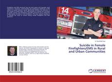 Bookcover of Suicide in Female Firefighters/EMS in Rural and Urban Communities