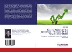 Обложка Success factors in the agriculture – the case of the new member states