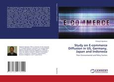 Copertina di Study on E-commerce Diffusion in US, Germany, Japan and Indonesia