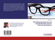 The Network Structure of Capital Market and its Intrinsic Deviations kitap kapağı