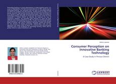 Bookcover of Consumer Perception on Innovative Banking Technology