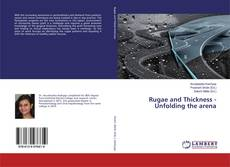 Bookcover of Rugae and Thickness - Unfolding the arena
