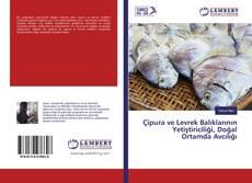 Bookcover of Çipura ve Levrek Balıklarının Yetiştiriciliği, Doğal Ortamda Avcılığı