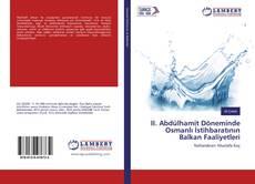 Couverture de II. Abdülhamit Döneminde Osmanlı İstihbaratının Balkan Faaliyetleri