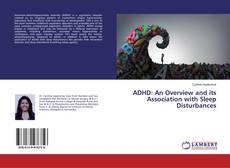 Bookcover of ADHD: An Overview and its Association with Sleep Disturbances