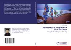 Bookcover of The Interactive Imagination of Shamanism