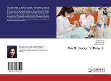Bookcover of The Orthodontic Referral