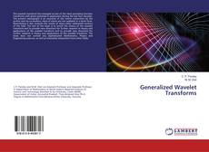 Bookcover of Generalized Wavelet Transforms