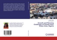 Bookcover of Growth and Planning Challenges of Greater Karu Urban Area, Nigeria