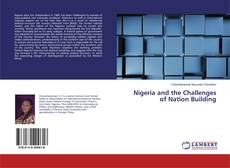 Bookcover of Nigeria and the Challenges of Nation Building