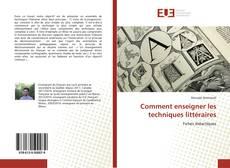 Bookcover of Comment enseigner les techniques littéraires