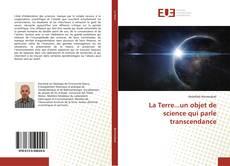 Couverture de La Terre...un objet de science qui parle transcendance