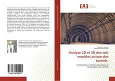 Bookcover of Analyse 2D et 3D des sols meubles autour des tunnels.