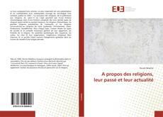 Bookcover of A propos des religions, leur passé et leur actualité