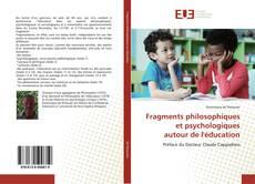 Couverture de Fragments philosophiques et psychologiquesautour de l'éducation