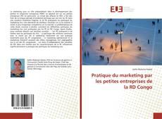Couverture de Pratique du marketing par les petites entreprises de la RD Congo