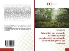 Bookcover of Estimation des stocks de Carbone dans les peuplements forestiers de ville de Kisangani et ses environs